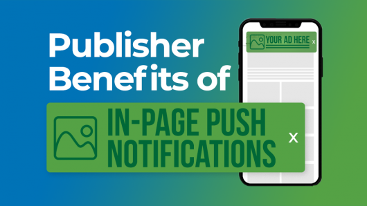 Publisher benefits In-Page Push Notifications