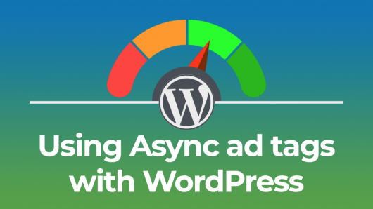 Using Async ad tags with WordPress